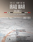 The U.S. Army in the Iraq War – Volume 2: Surge and Withdrawal, 2007-2011 by Jeanne Godfroy, Matthew Zais, Joel D. Rayburn, Frank Sobchack, James Powell, and Matthew Morton
