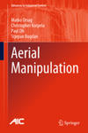 Aerial Manipulation by Matko Orsag, Christopher Korpela, Paul Oh, and Stjepan Bogdan